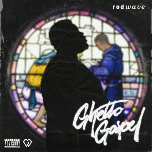 Ghetto Gospel by Rod Wave
