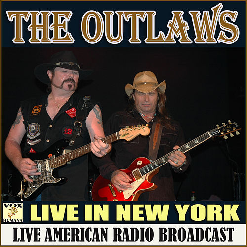 Live in New York (Live) von The Outlaws