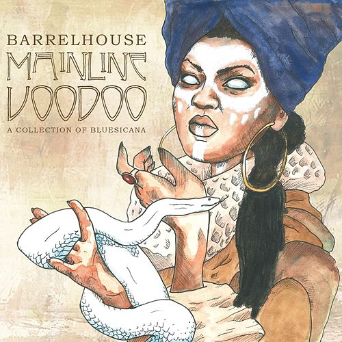 Mainline Voodoo (A Collection of Bluesicana) de Barrelhouse