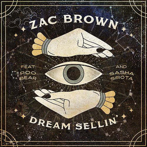 Dream Sellin' (feat. Poo Bear and Sasha Sirota) von Zac Brown