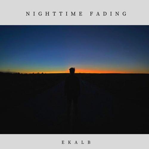 Nighttime Fading von Ekalb
