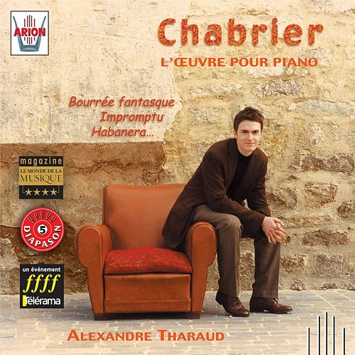 Chabrier : L'œuvre pour piano, vol.1 by Alexandre Tharaud
