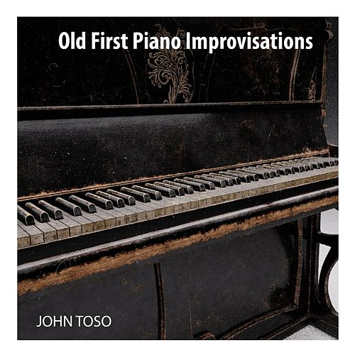 Old First Piano Improvisations de John Toso