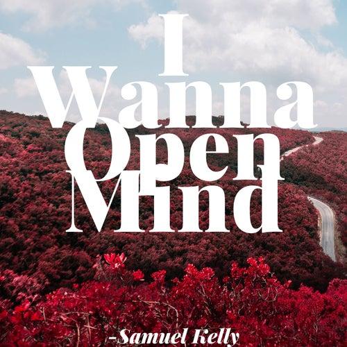 I Wanna Open Mind de Samuel Kelly