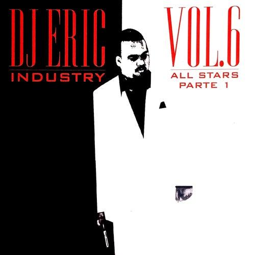 Dj Eric Industry, Vol. 6 All Stars Parte 1 de DJ Eric