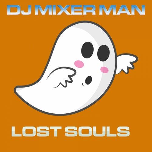 Lost Souls de DJ Mixer Man