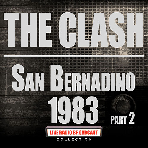 San Bernadino 1983 Part 2 (Live) von The Clash