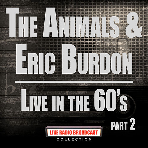 Live In The 60's Part 2 (Live) von The Animals