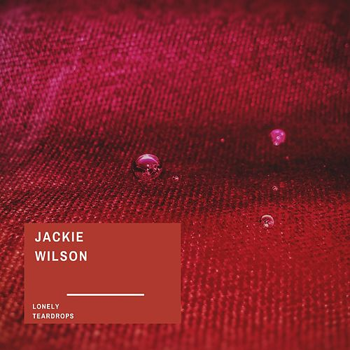 Lonely Teardrops von Jackie Wilson