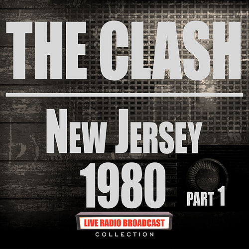 New Jersey 1980 Part 1 (Live) de The Clash