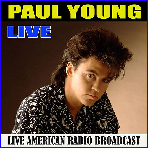 Paul Young Live (Live) by Paul Young