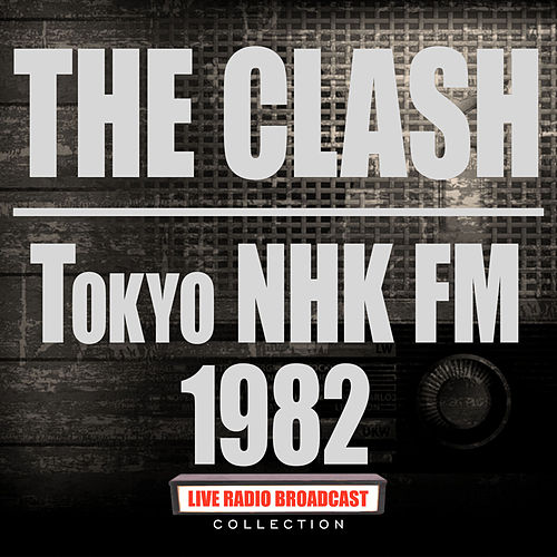 Tokyo NHK FM 1982 (Live) de The Clash