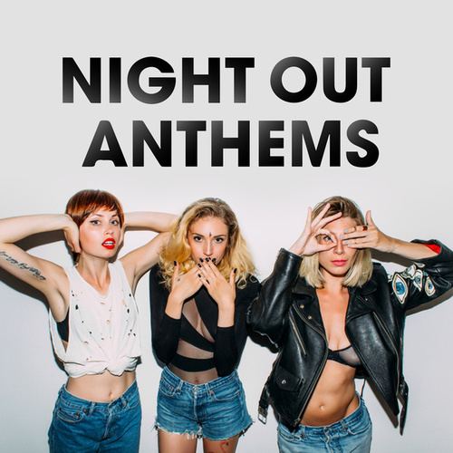 Night Out Anthems von Various Artists