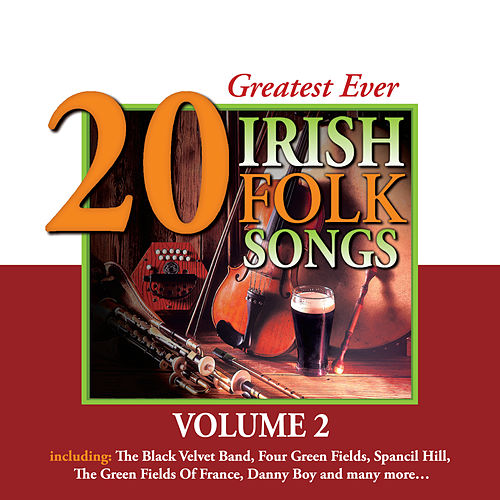 20 Greatest Ever Irish Folk Songs - Volume 2 by Various Artists