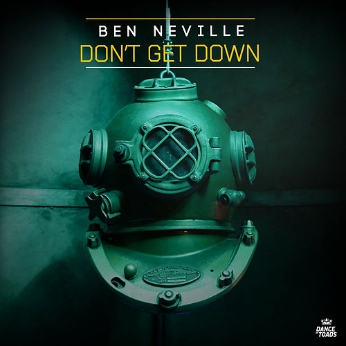 Don't Get Down by Ben Neville