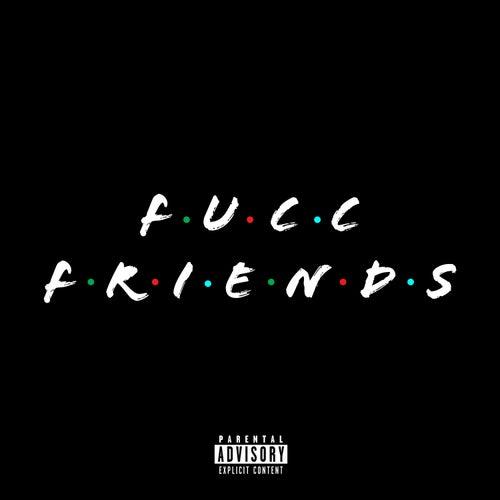 Fucc Friends von Shordie Shordie