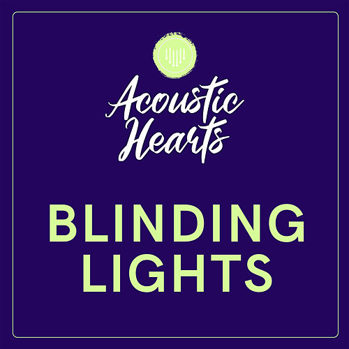 Blinding Lights by Acoustic Hearts