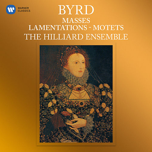 Byrd: Masses, Lamentations & Motets by The Hilliard Ensemble
