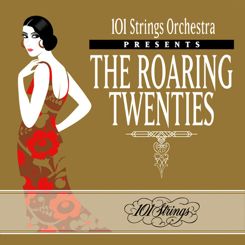 101 Strings Orchestra Presents The Roaring Twenties de 101 Strings Orchestra