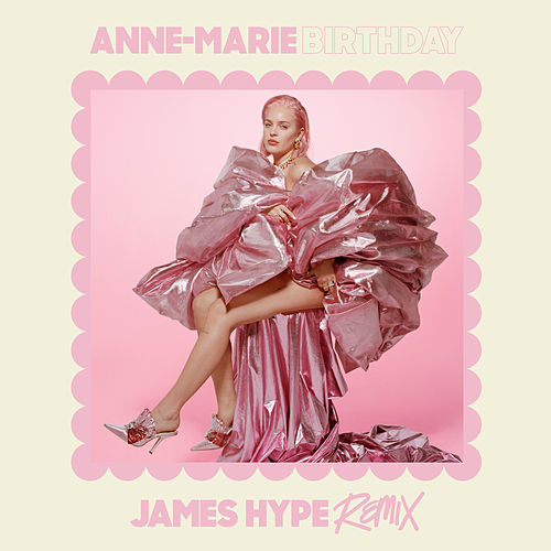 Birthday (James Hype Remix) van Anne-Marie