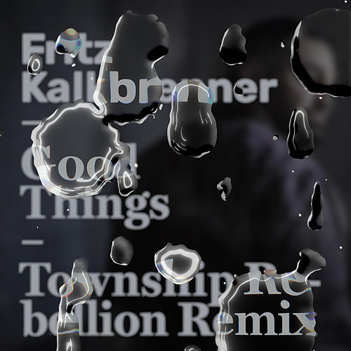 Good Things (Township Rebellion Remix) de Fritz Kalkbrenner