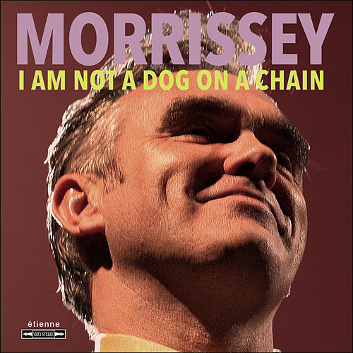 I Am Not a Dog on a Chain de Morrissey