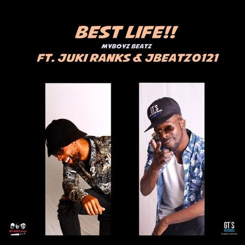 Best Life!! (feat. Juki Ranks & Jbeatz0121) by My Boyz Beatz