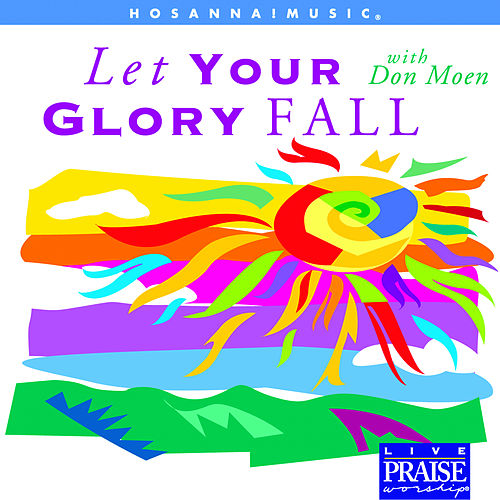 Let Your Glory Fall von Don Moen