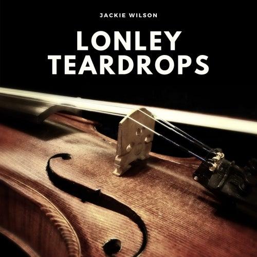 Lonley Teardrops by Jackie Wilson