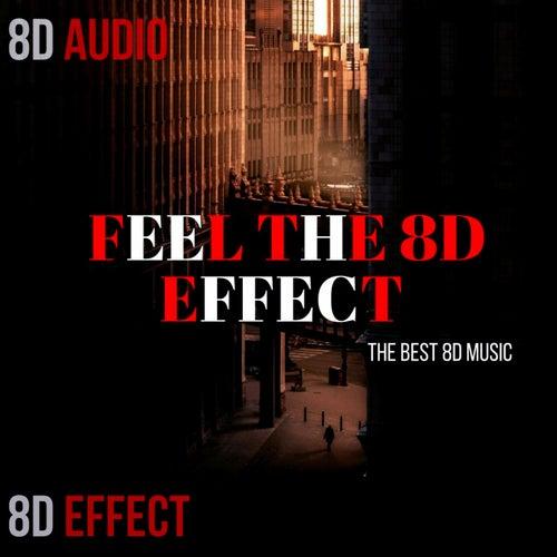 Feel the 8d Effect (The Best 8d Music) von 8d Effect