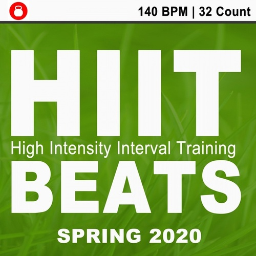 Hitt Beats Spring 2020 (140 Bpm - 32 Count Unmixed High Intensity Interval Training Workout Music Ideal for Gym, Jogging, Running, Cycling, Cardio and Fitness) van HIIT Beats