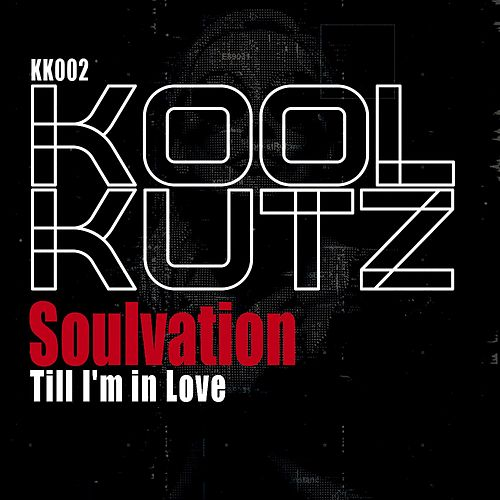 Till I'm in Love by Soulvation