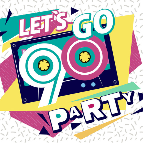Let's Go 90s Party! von Various Artists