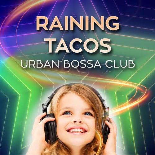 Raining Tacos de Urban Bossa Club