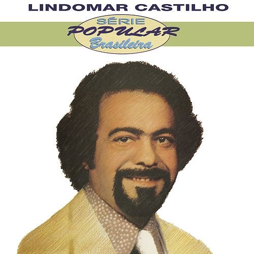 Série Popular Brasileira: Lindomar Castilho de Lindomar Castilho