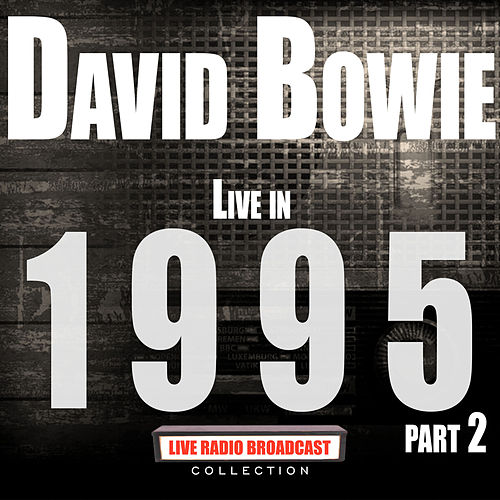 Live 1995 Part Two (Live) by David Bowie