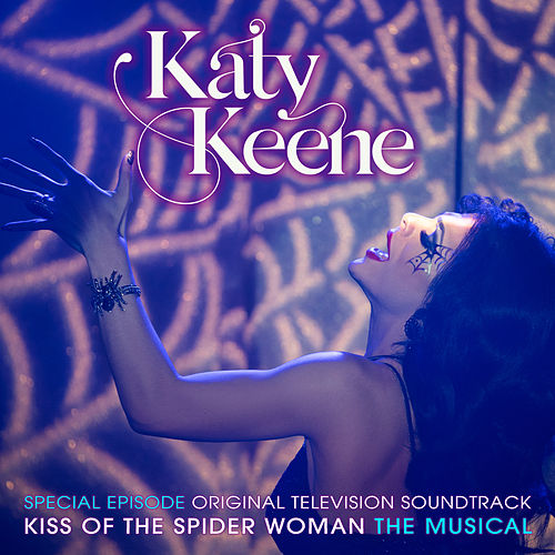 Katy Keene Special Episode - Kiss of the Spider Woman the Musical (Original Television Soundtrack) de Katy Keene Cast