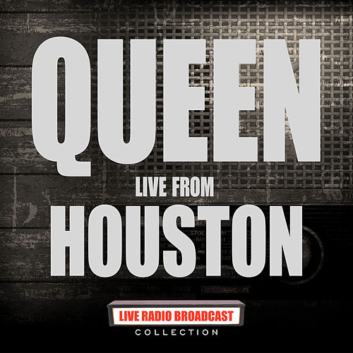 Live From Houston (Live) di Queen