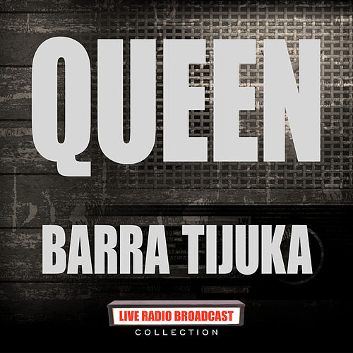 Barra Tijuka (Live) by Queen