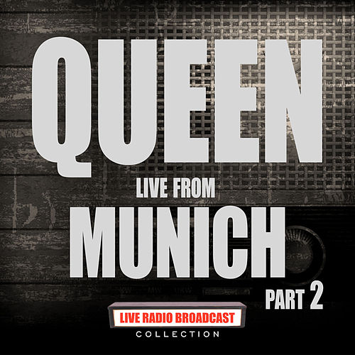Live From Munich Part 2 (Live) by Queen