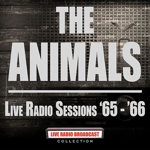 Live Radio Sessions '65- '66 (Live) von The Animals
