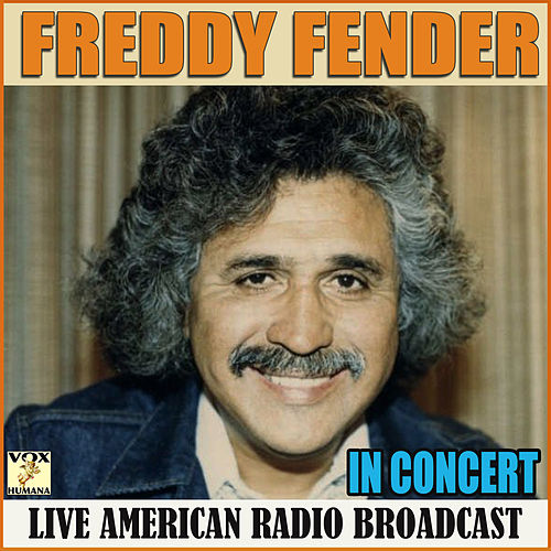 In Concert (Live) by Freddy Fender