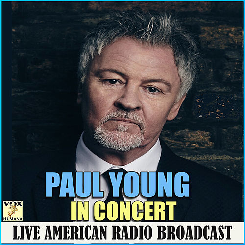 In Concert (Live) by Paul Young