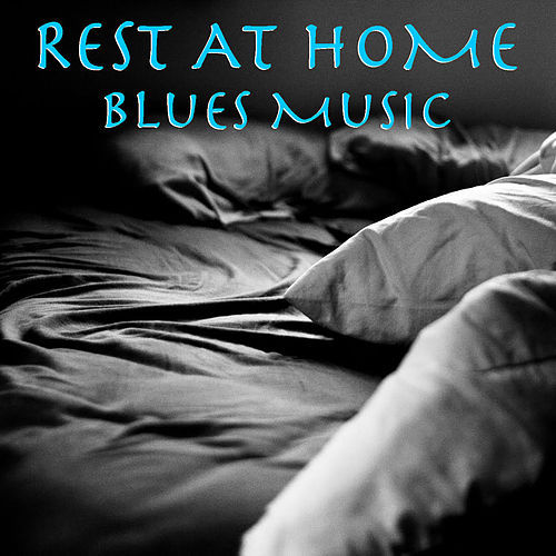 Rest At Home Blues Music de Various Artists