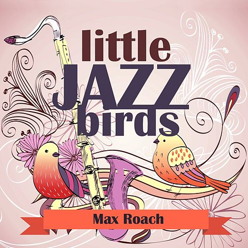 Little Jazz Birds de Max Roach