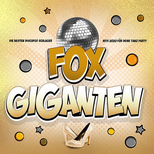 Fox Giganten (Die besten Discofox Schlager Hits 2020 für deine Tanz Party) van Various Artists