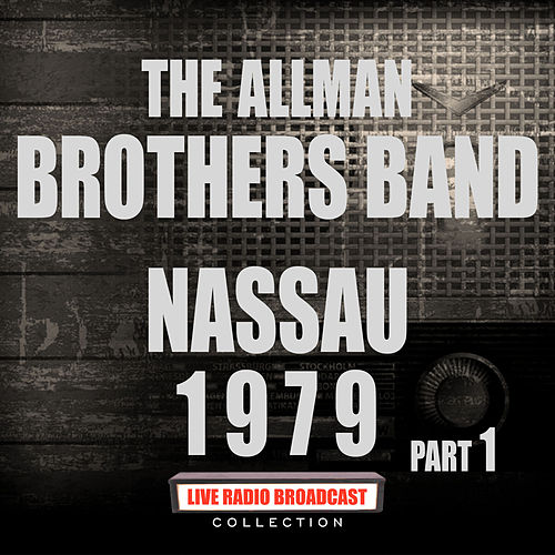 Nassau 1979 Part 1 (Live) de The Allman Brothers Band