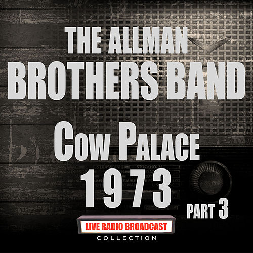 Cow Palace 1973 Part 3 (Live) de The Allman Brothers Band