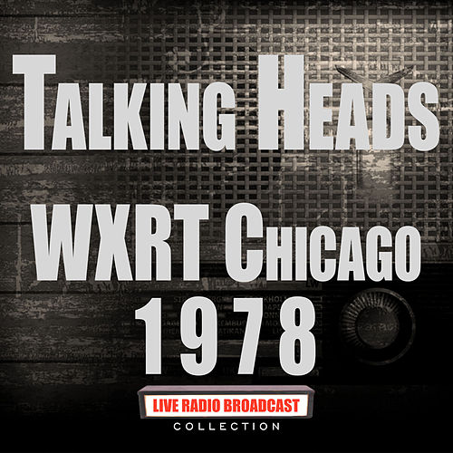 WXRT Chicago 1978 (Live) de Talking Heads