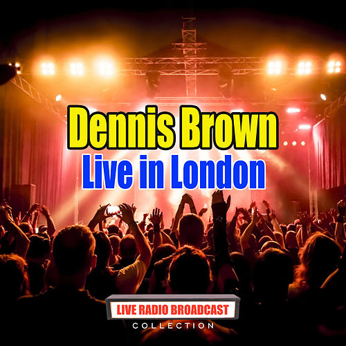 Live in London (Live) de Dennis Brown